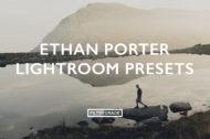 Ethan Porter Lightroom Presets for landscape and natural photographers.