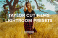 Taylor Cut Films Lightroom Presets