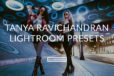 Tanya Ravichandran Lightroom Presets for fashion and editorial photographers.