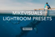 Mikevisuals Lightroom Presets