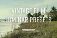 vintage film luminar presets from filtergrade