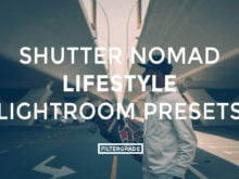 Shutternomad Lifestyle Lightroom Presets